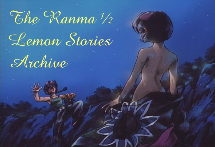 The Ranma ½ Lemon Stories Archive